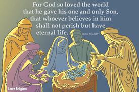 For God so loved the world that he gave his one and only Son, that whoever believes in him shall not perish but have eternal life. (John 3:16, NIV)