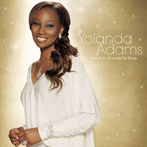 Yolanda Adams - What a Wonderful Time