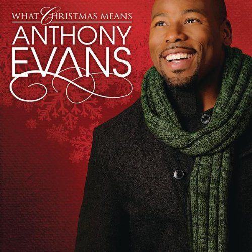 Anthony Evans - What Christmas Means cover