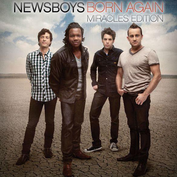 newsboys - Born Again Miracles Edition