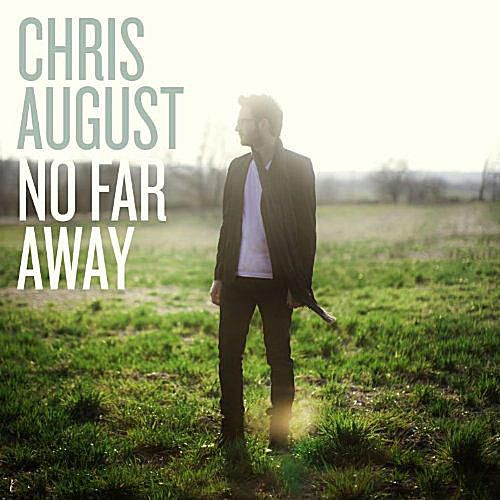 Chris August - No Far Away