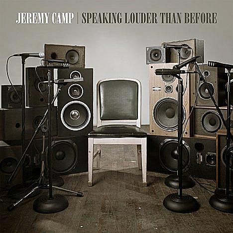 Jeremy Camp - Speaking Louder Than Before