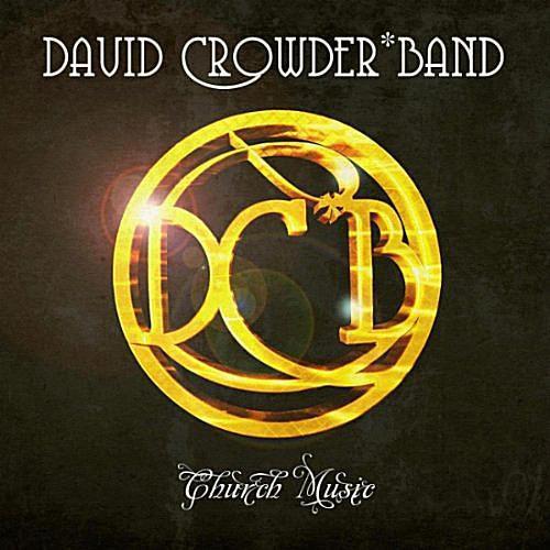 David Crowder*Band - Church Music