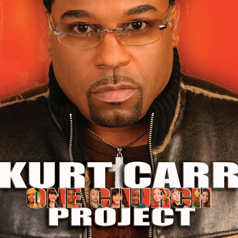 Kurt Carr - One Church