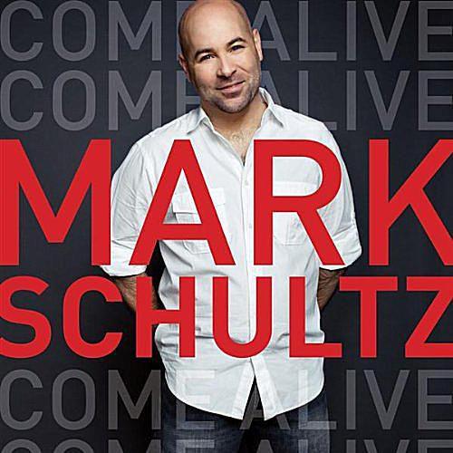 Mark Schultz - Come Aive
