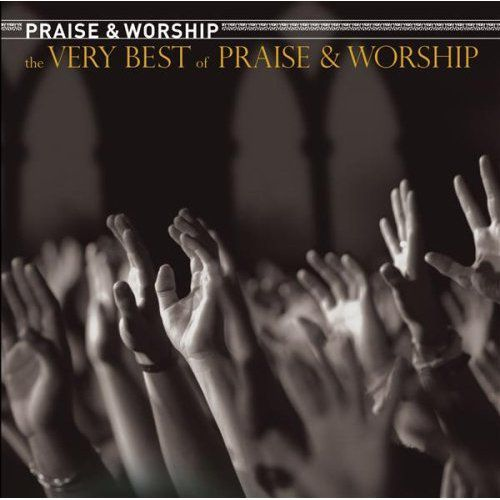 The Very Best Of Praise & Worship