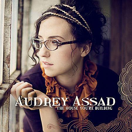 Audrey Assad - The House You're Building