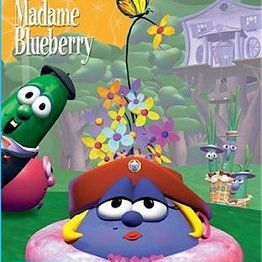 Veggie Tales - Madame Blueberry: A Lesson in Thankfulness