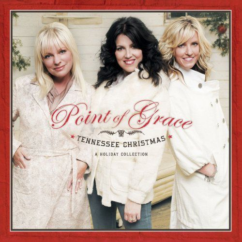 Point of Grace - Tennessee Christmas - a Holiday Collection