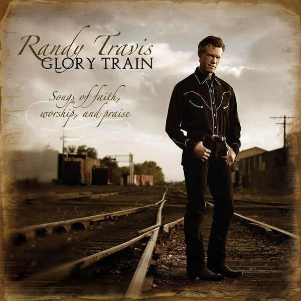 Randy Travis - Glory Train