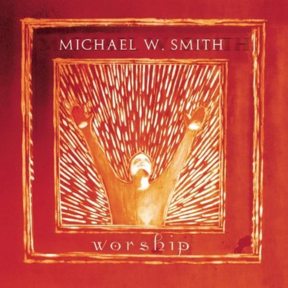 Michael W. Smith - Worship