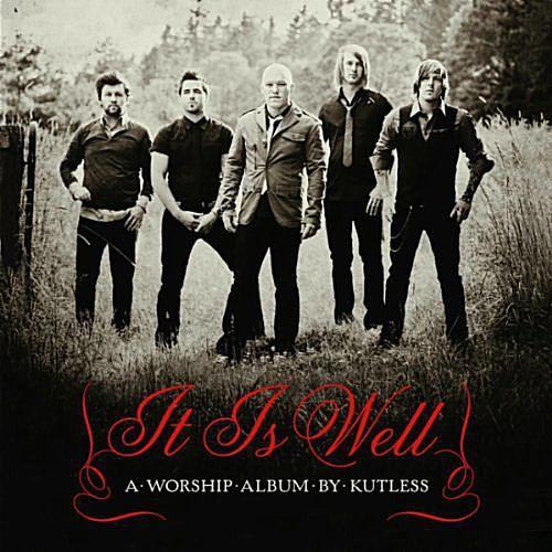 Kutless - It Is Well