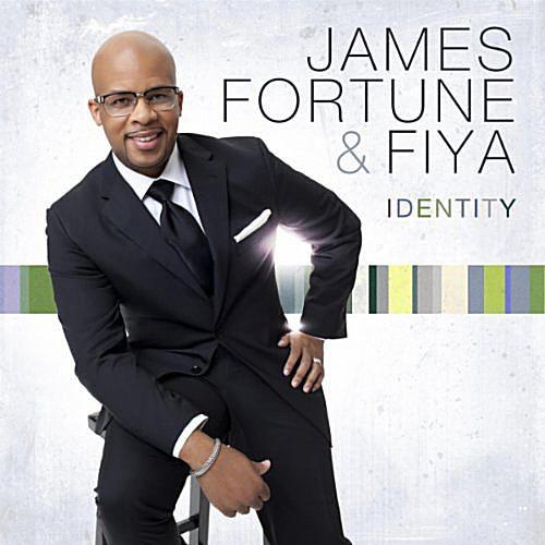 James Fortune & FIYA - Identity