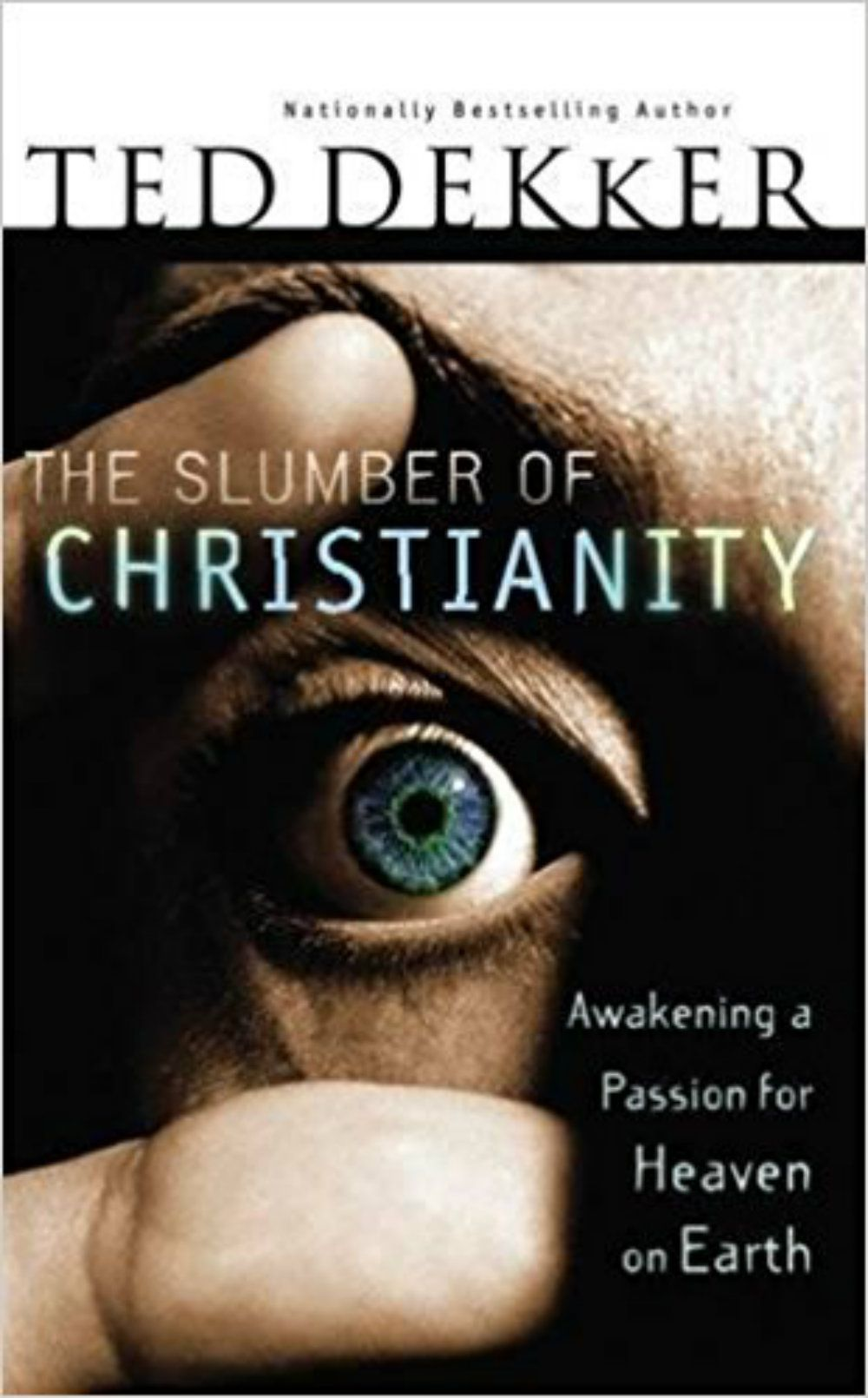 The Slumber of Christianity by Ted Dekker
