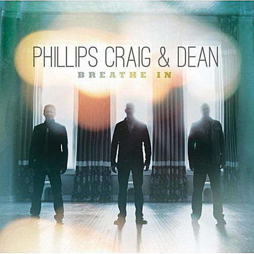 Phillips, Craig And Dean - Breathe In