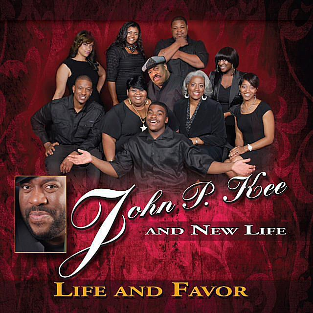 John P. Kee and New Life - Life and Favor