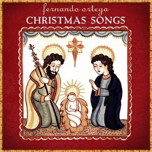 Fernando Ortega - Christmas Songs