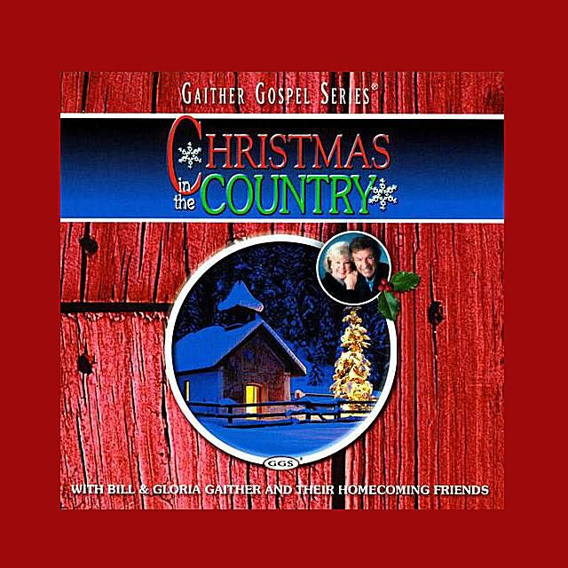 Gaither - Christmas In the Country