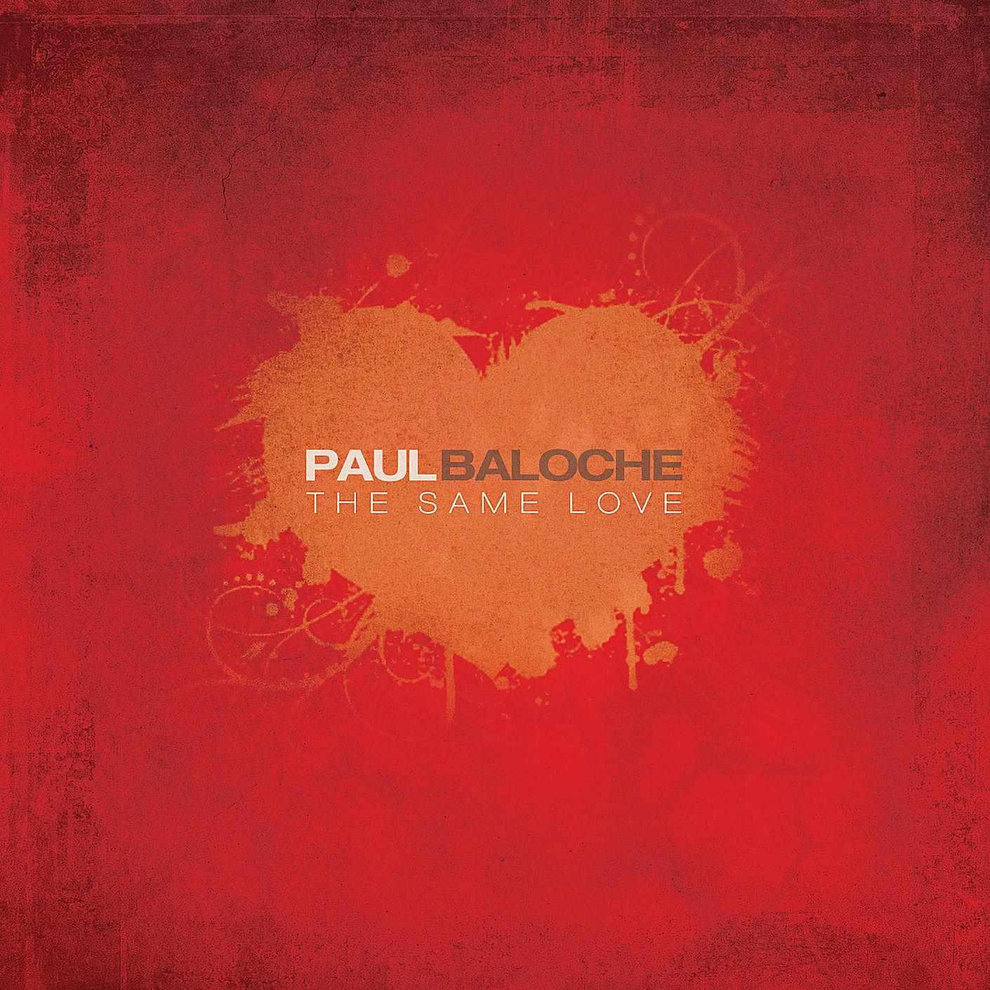 Paul Baloche - The Same Love