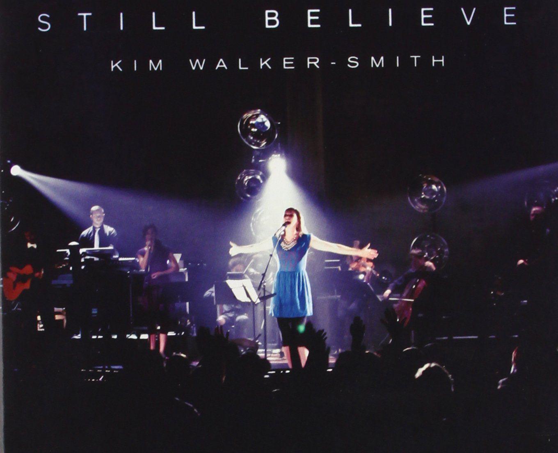 Kim Walker-Smith - Still Believe (Live)