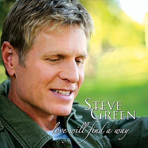 Steve Green - Love Will Find A Way