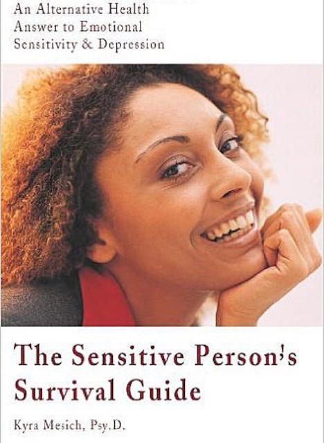 The Sensitive Person's Survival Guide