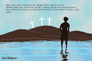 The salvation prayer: Dear Lord Jesus, Thank you for dying on the cross for my sin. Please forgive me. Come into my life. I receive You as my Lord and Savior. Now, help me to live for you the rest of this life. In the name of Jesus, I pray. Amen.