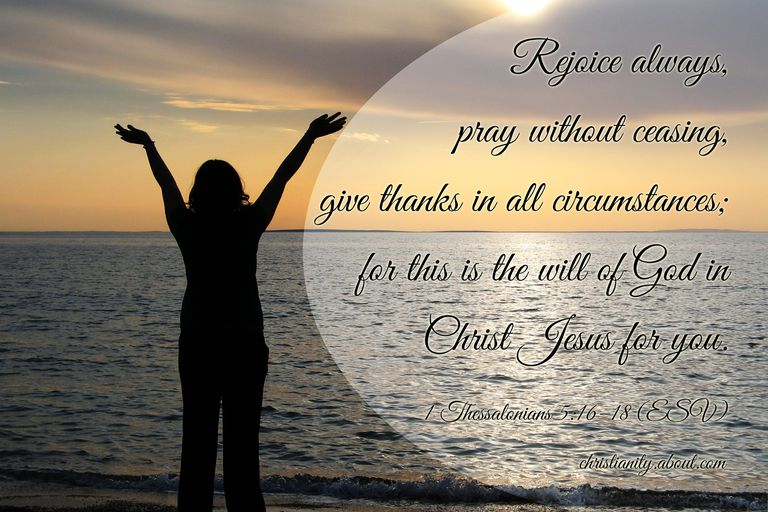 Rejoice Always, Pray Continually, and Give Thanks